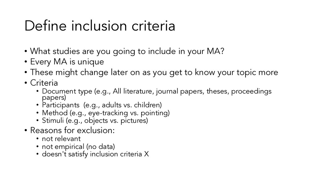 Define inclusion criteria • What studies are yo...