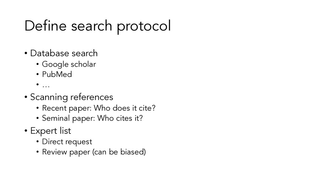 Define search protocol • Database search • Goog...