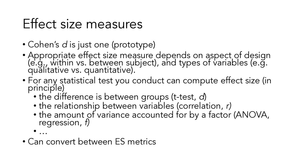 Effect size measures • Cohen's d is just one (p...