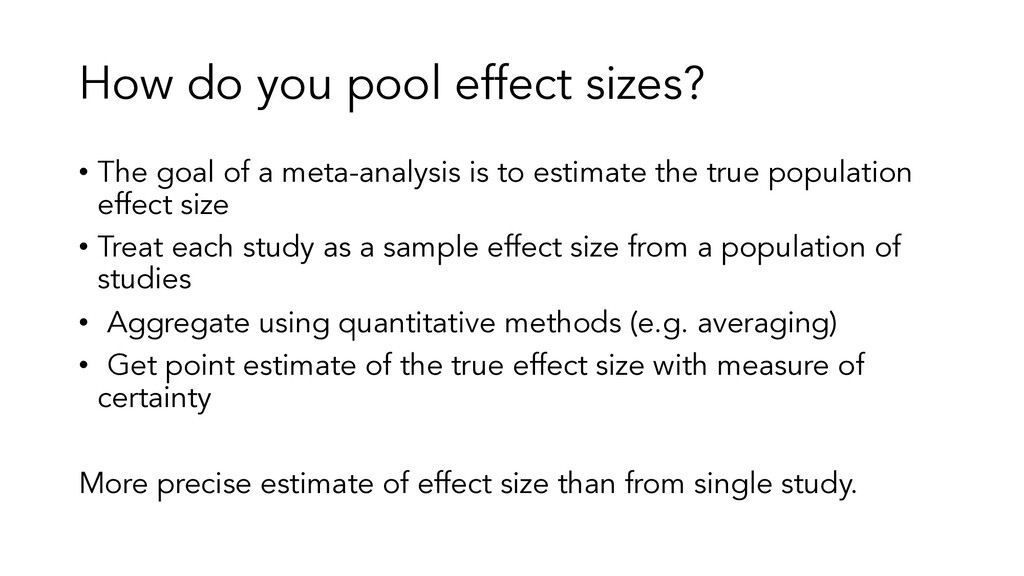 How do you pool effect sizes? • The goal of a m...
