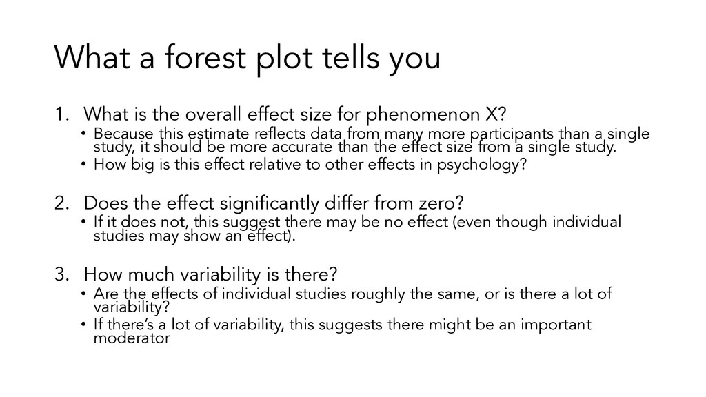 What a forest plot tells you 1. What is the ove...