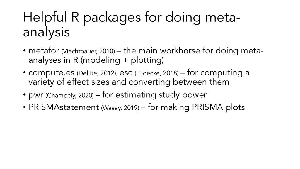 Helpful R packages for doing meta- analysis • m...