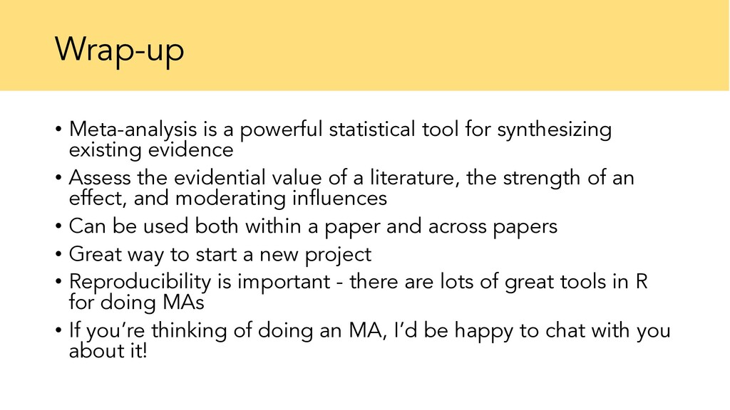 Wrap-up • Meta-analysis is a powerful statistic...