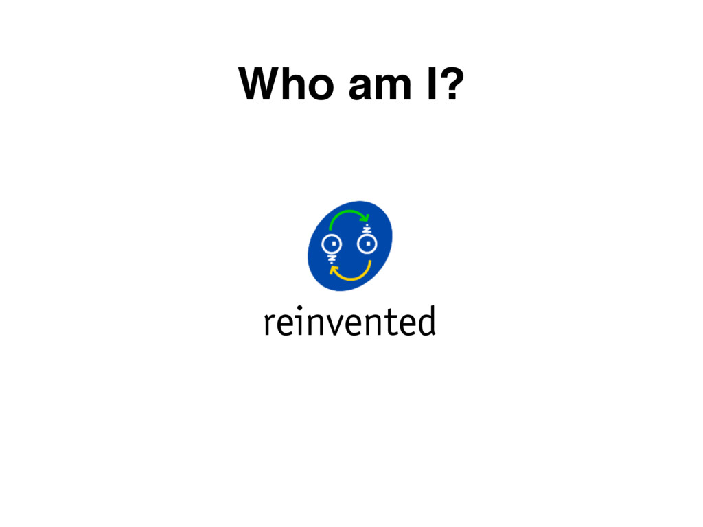 Who am I? reinvented