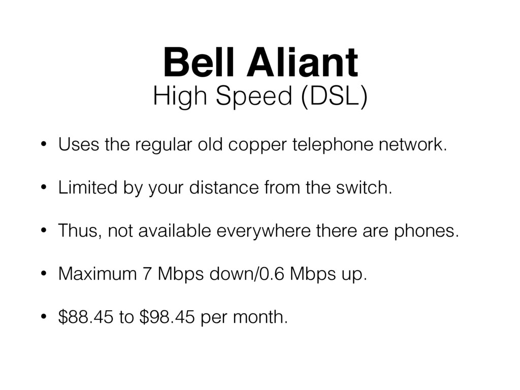 Bell Aliant • Uses the regular old copper telep...