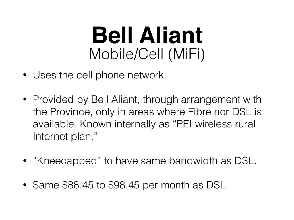 Bell Aliant • Uses the cell phone network. • Pr...