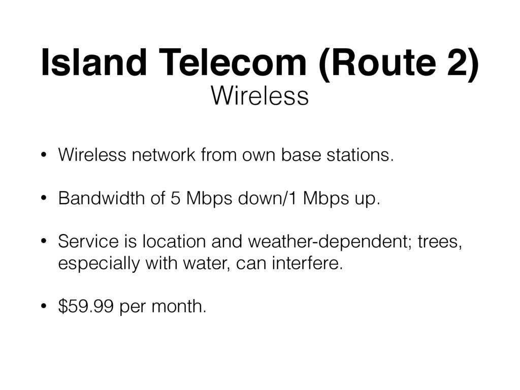 Island Telecom (Route 2) • Wireless network fro...
