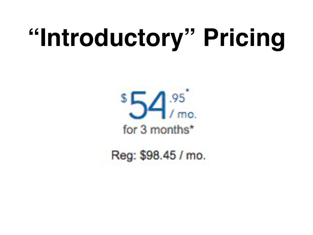 """""""Introductory"""" Pricing"""