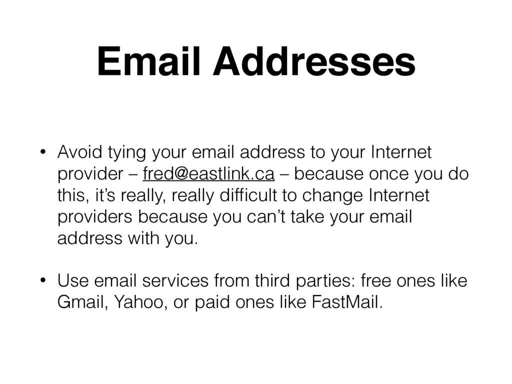 Email Addresses • Avoid tying your email addres...