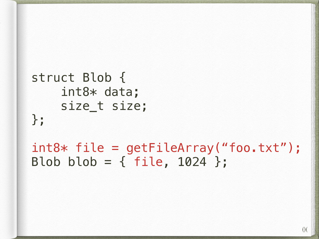 struct Blob { int8* data; size_t size; }; ! int...
