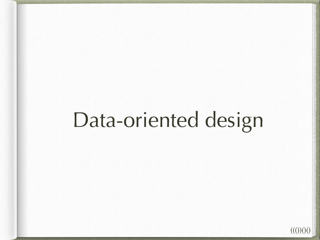 Data-oriented design ((())()()