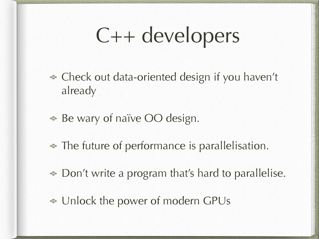 C++ developers Check out data-oriented design i...