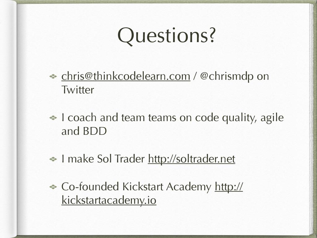 Questions? chris@thinkcodelearn.com / @chrismdp...