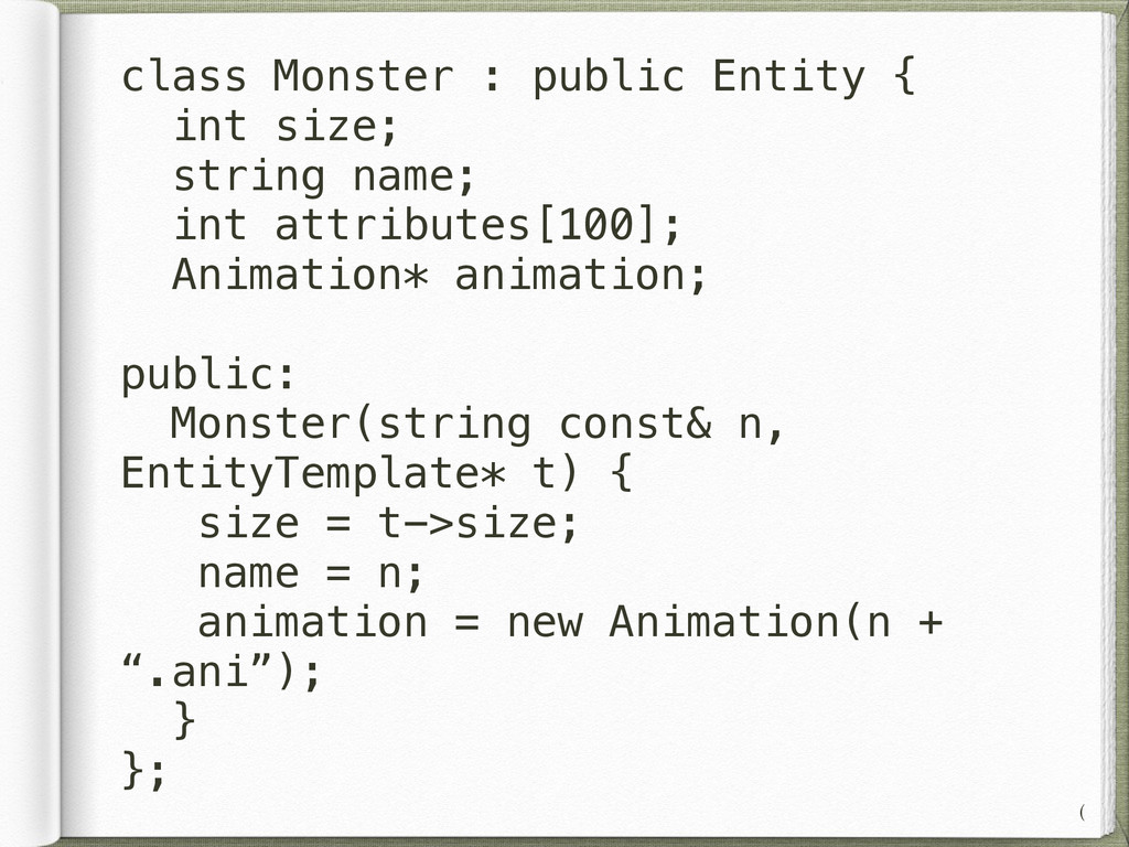 class Monster : public Entity { int size; strin...
