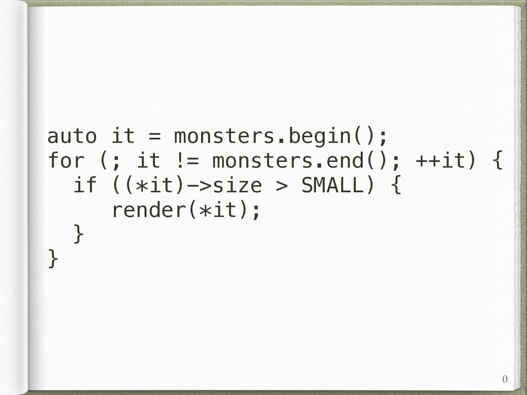 auto it = monsters.begin(); for (; it != monste...