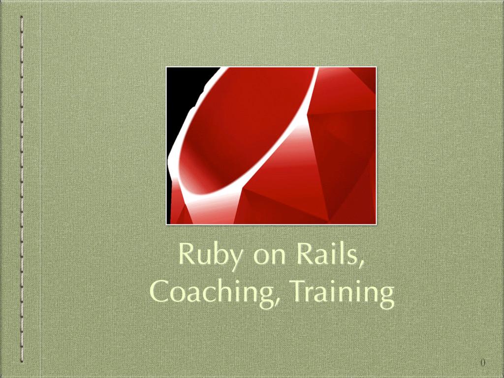 Ruby on Rails, Coaching, Training ()