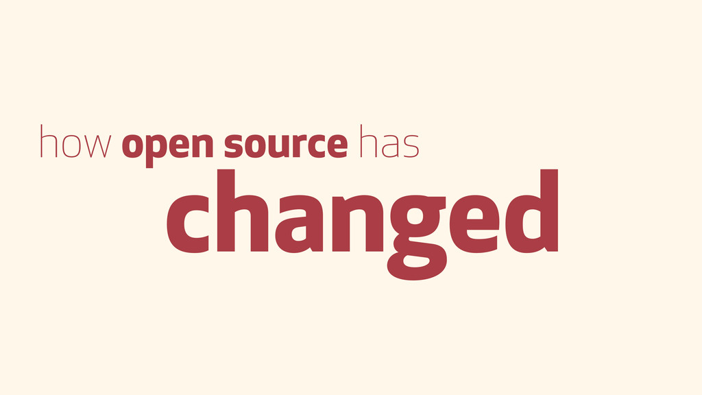 how open source has changed