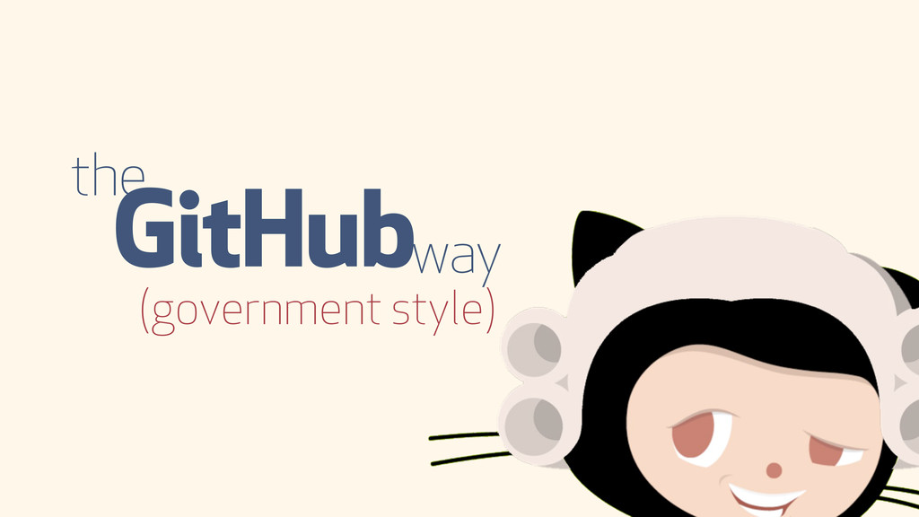 the GitHub way (government style)