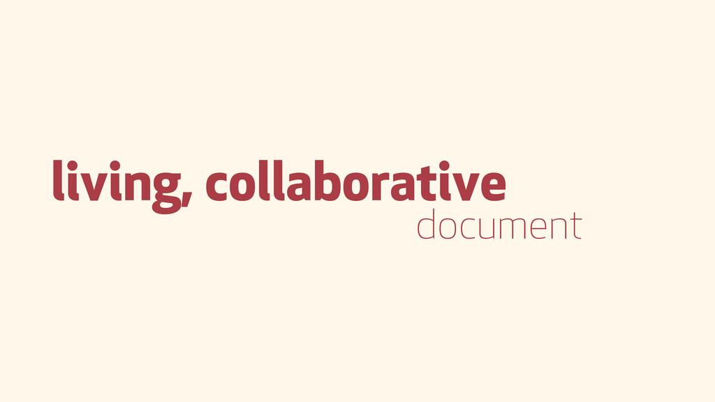 living, collaborative document