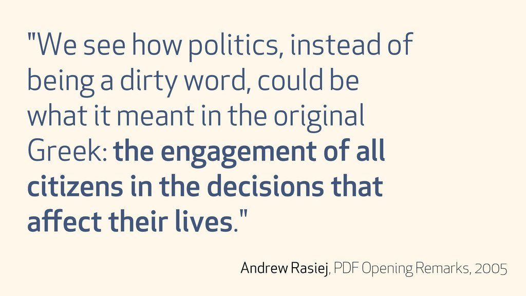 """""""We see how politics, instead of being a dirty ..."""