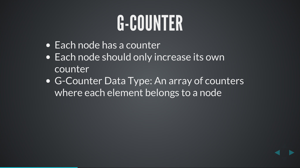 G-COUNTER Each node has a counter Each node sho...
