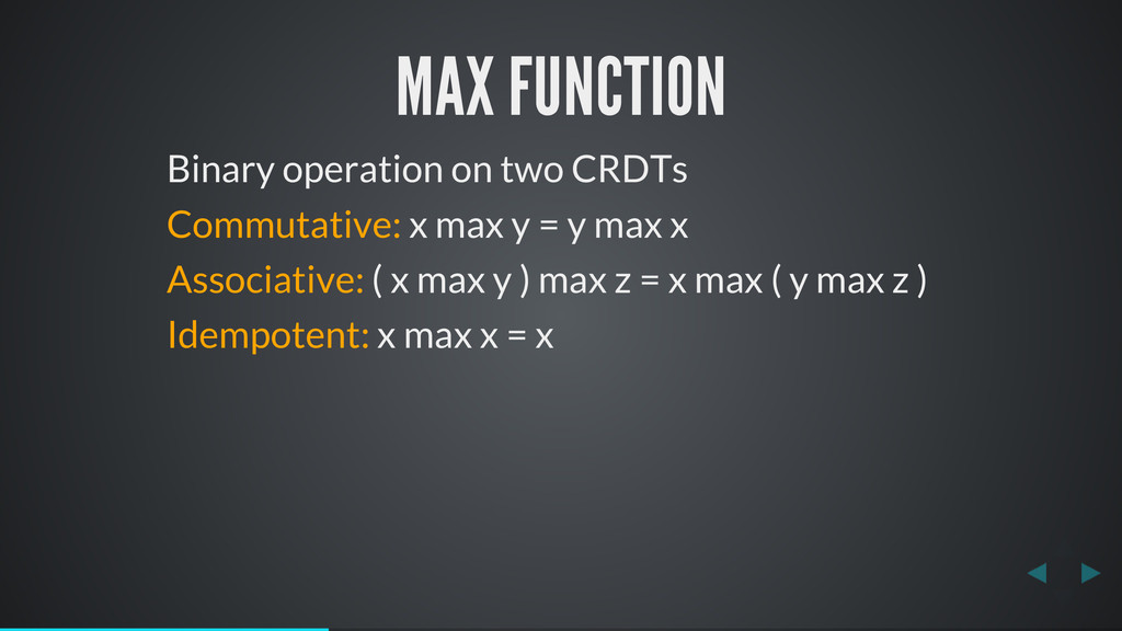 MAX FUNCTION Binary operation on two CRDTs Comm...