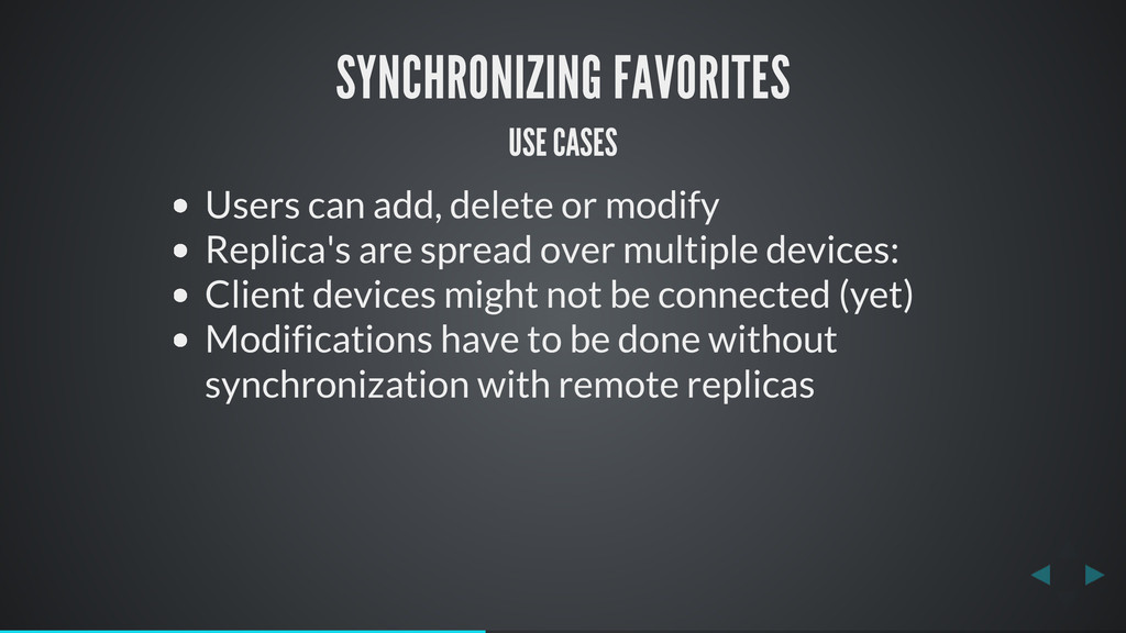 SYNCHRONIZING FAVORITES USE CASES Users can add...