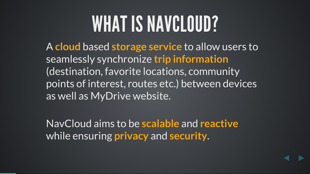 WHAT IS NAVCLOUD? A cloud based storage service...