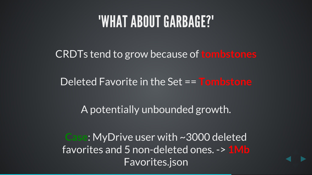 """WHAT ABOUT GARBAGE?"" CRDTs tend to grow becaus..."