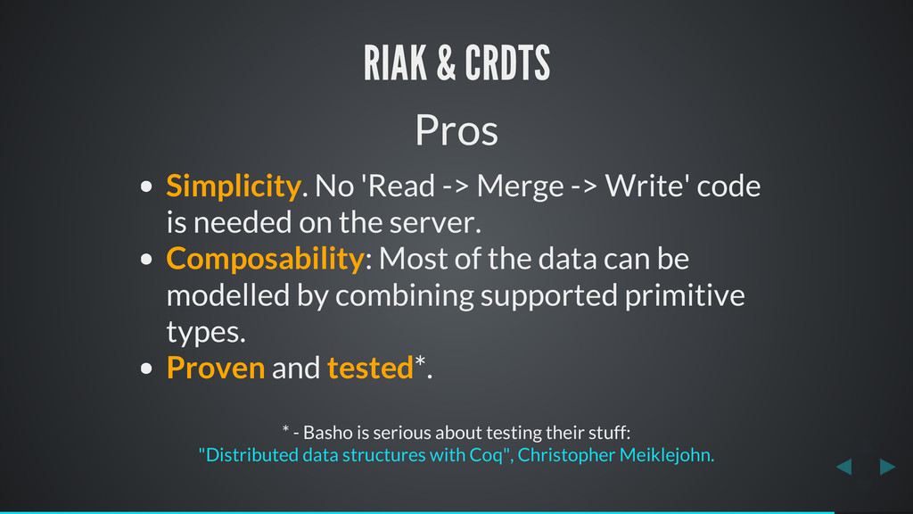 RIAK & CRDTS Pros Simplicity. No 'Read -> Merge...