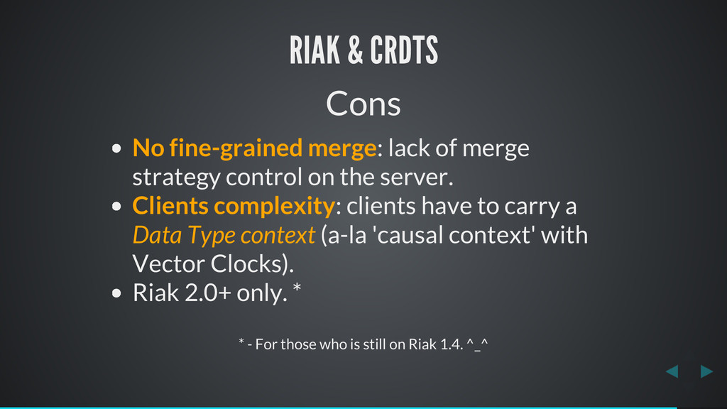 RIAK & CRDTS Cons No fine-grained merge: lack o...
