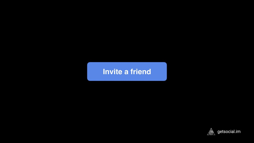 getsocial.im Invite a friend