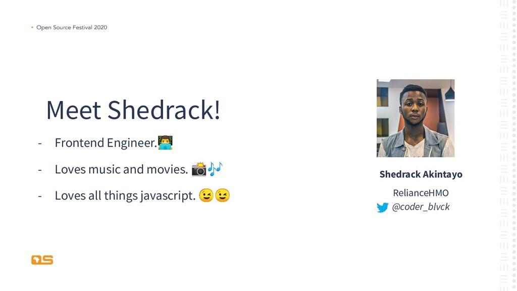 Meet Shedrack! - Frontend Engineer. - Loves mu...