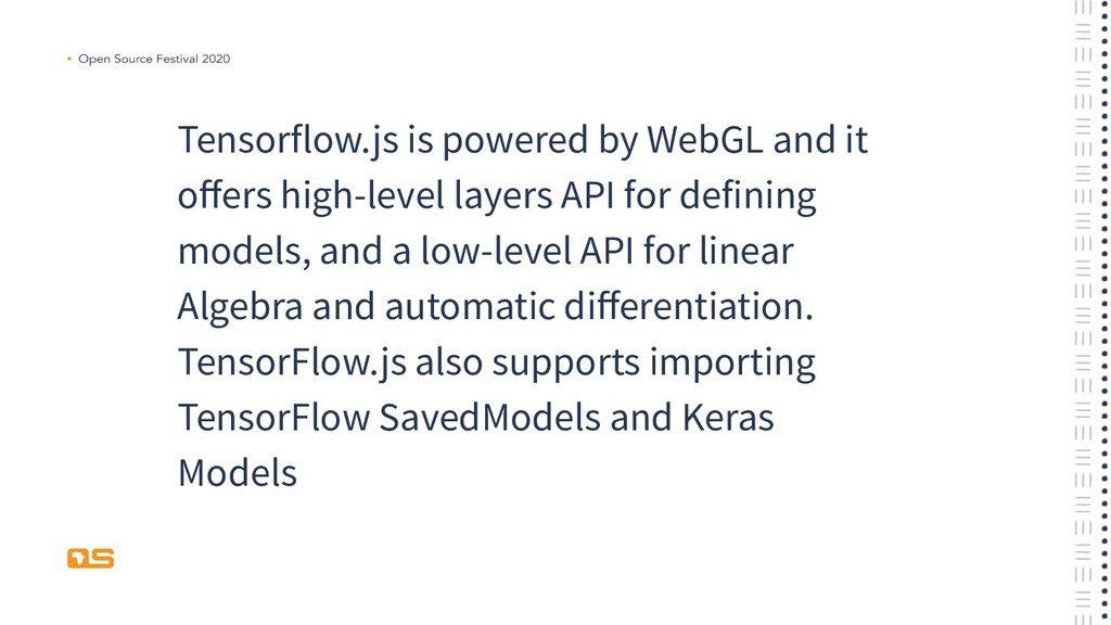 Tensorflow.js is powered by WebGL and it offers ...