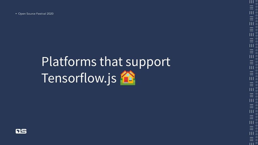 Platforms that support Tensorflow.js