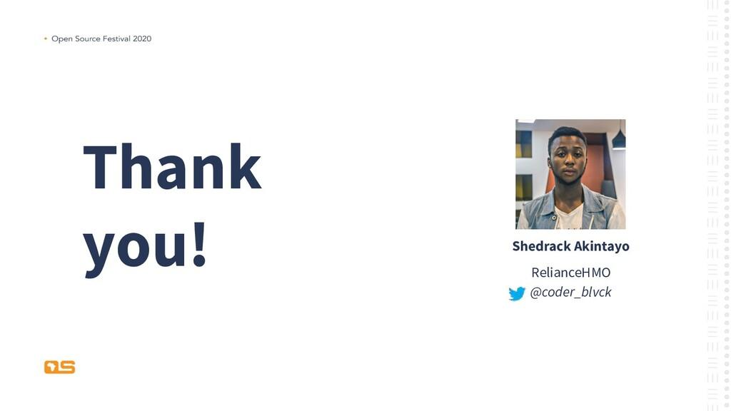 Thank you! Shedrack Akintayo RelianceHMO @coder...