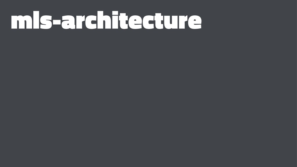 mls-architecture