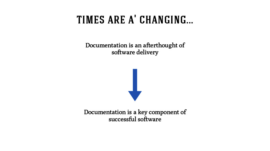 times are a' changing... Documentation is a key...