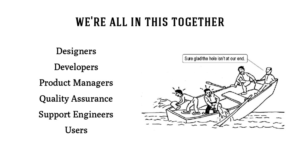 we're all in this together Designers Developers...