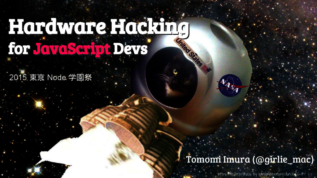@girlie_mac Hardware Hacking for JavaScript Dev...
