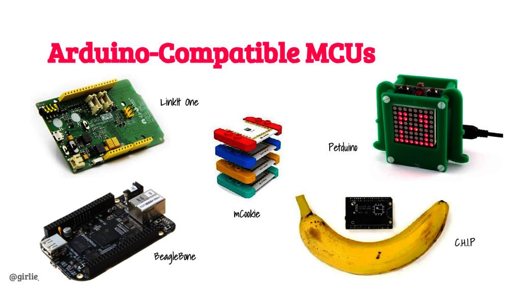 @girlie_mac Arduino-Compatible MCUs BeagleBone ...