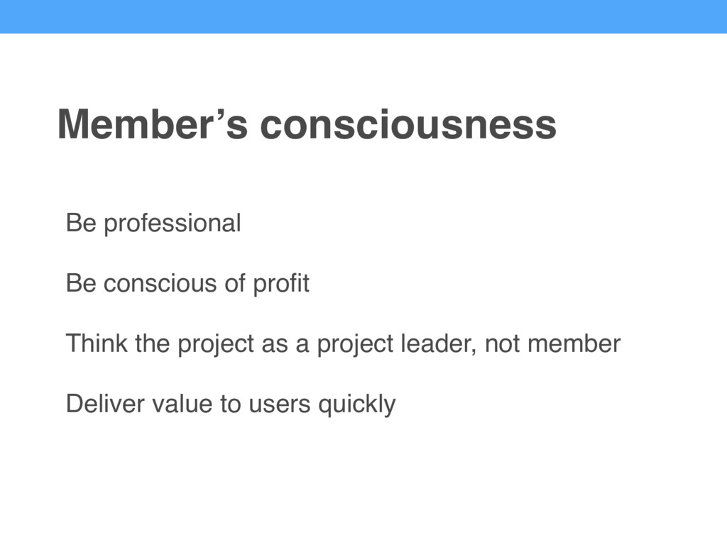 Be professional Be conscious of profit Think the...