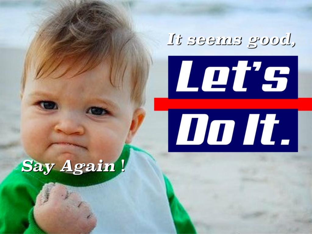 It seems good, Let's do it firstʂ It seems good,...