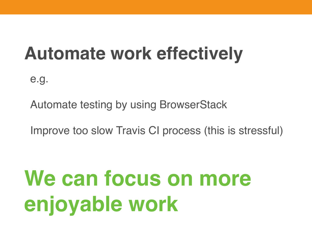 e.g. Automate testing by using BrowserStack Imp...