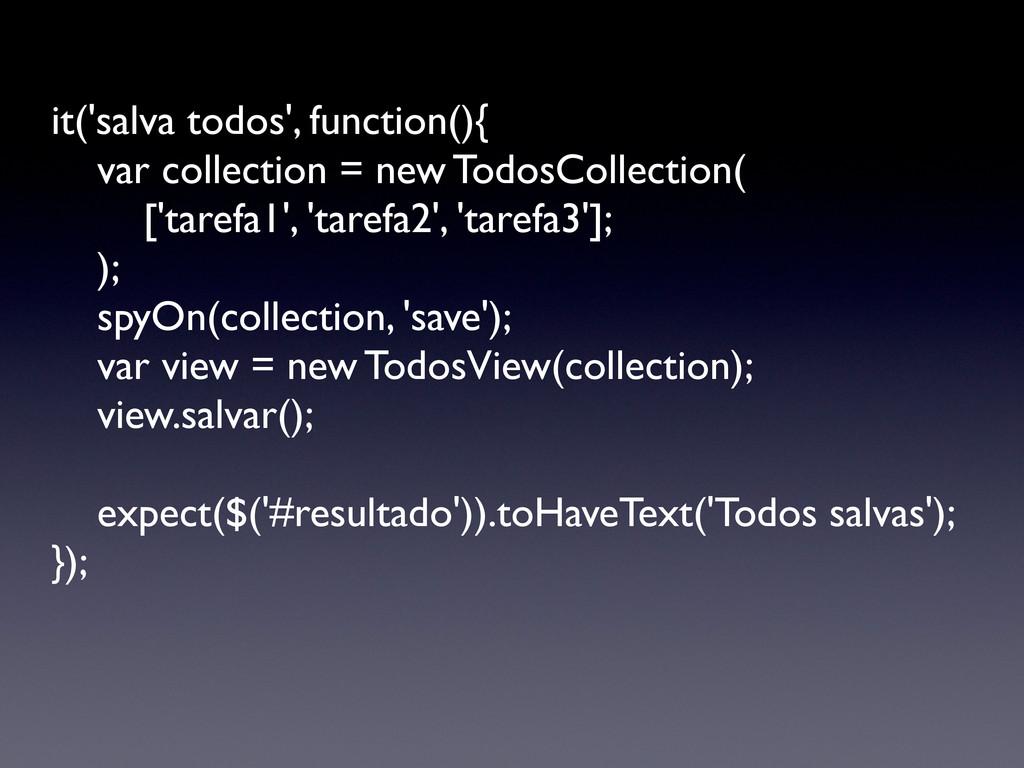 it('salva todos', function(){   var collectio...