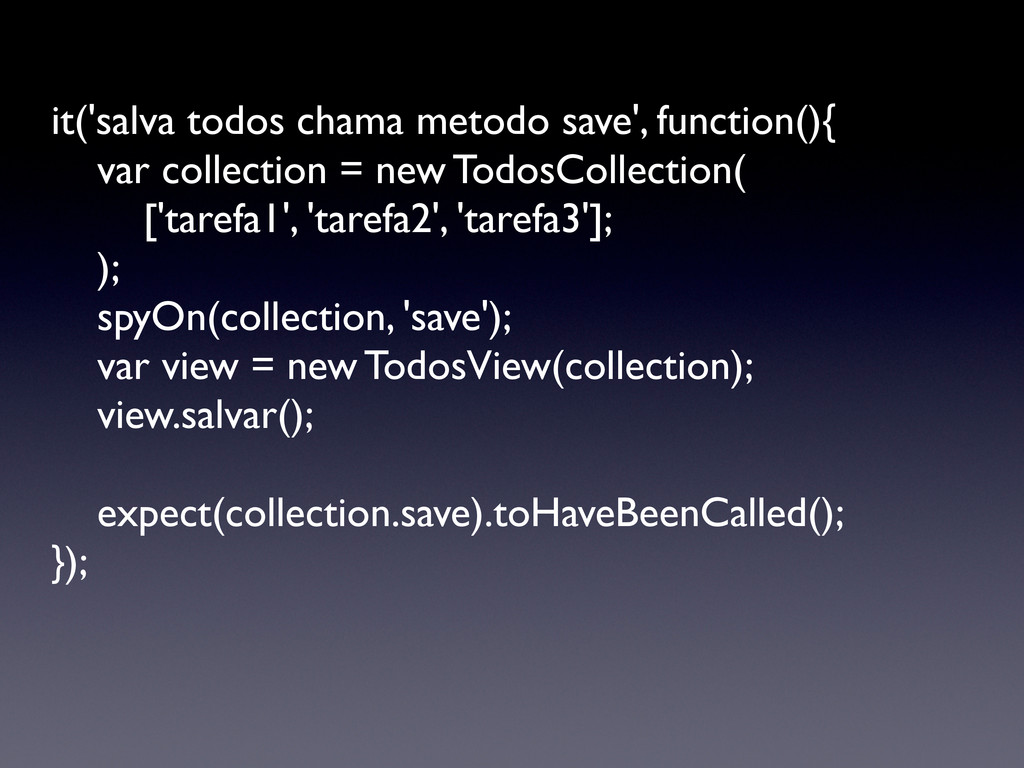 it('salva todos chama metodo save', function(){...