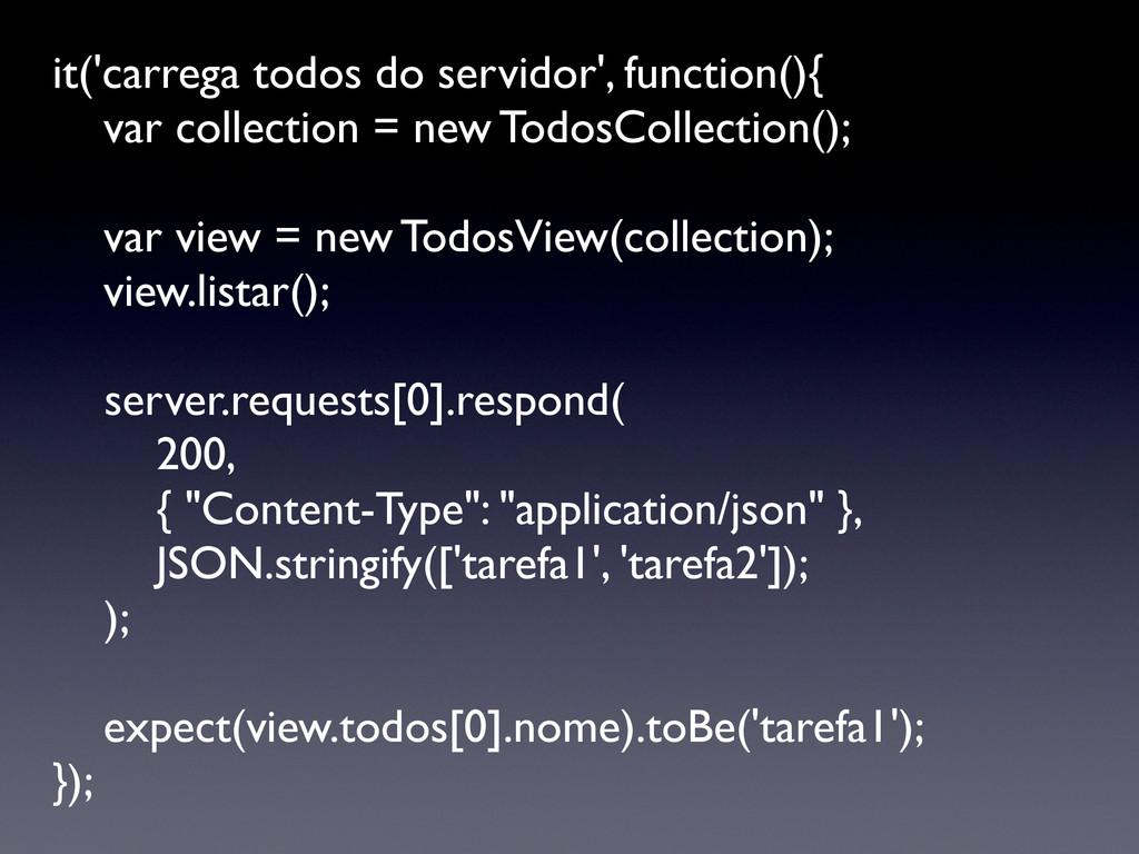 it('carrega todos do servidor', function(){  ...
