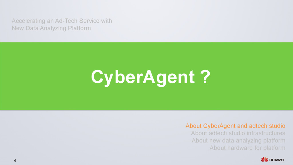4 CyberAgent ? About CyberAgent and adtech stud...