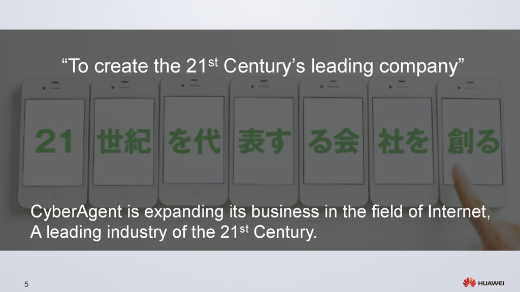 "5 ""To create the 21st Century's leading company..."