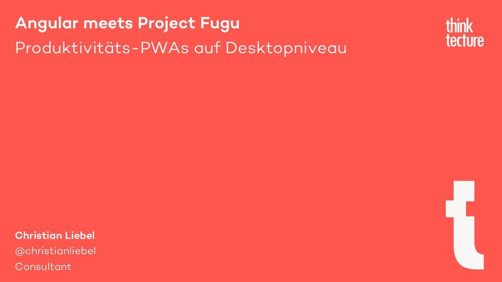 Angular meets Project Fugu Produktivitäts-PWAs ...